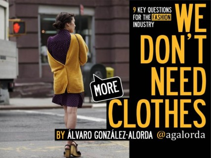 We Don't Need More Clothes By Alvaro Gonzalez-Alorda